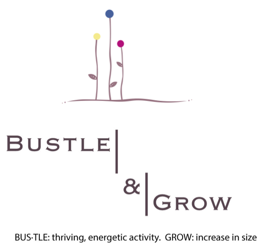 Bustle and Grow definition